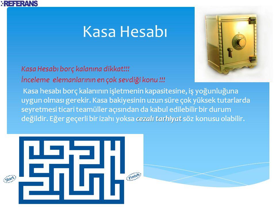 Kasa Hesabı Kasa Hesabı borç kalanına dikkat!!!
