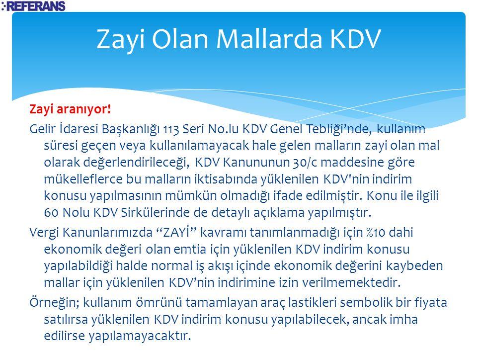 Zayi Olan Mallarda KDV Zayi aranıyor!