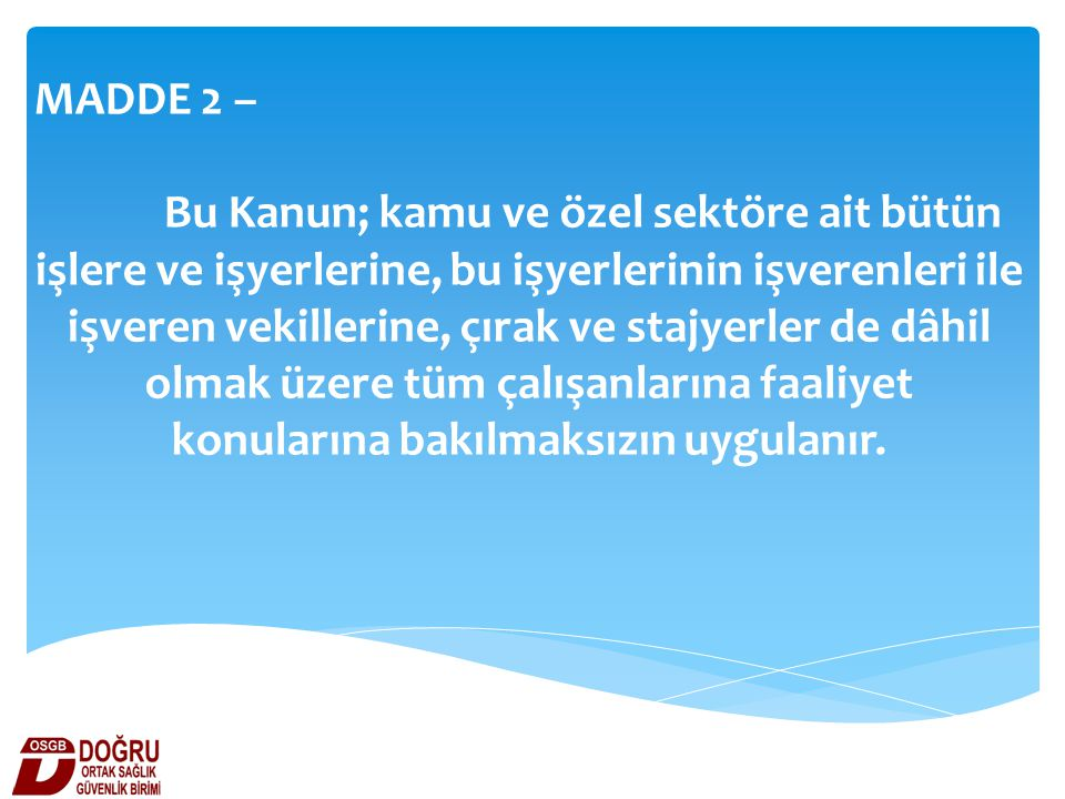 MADDE 2 –