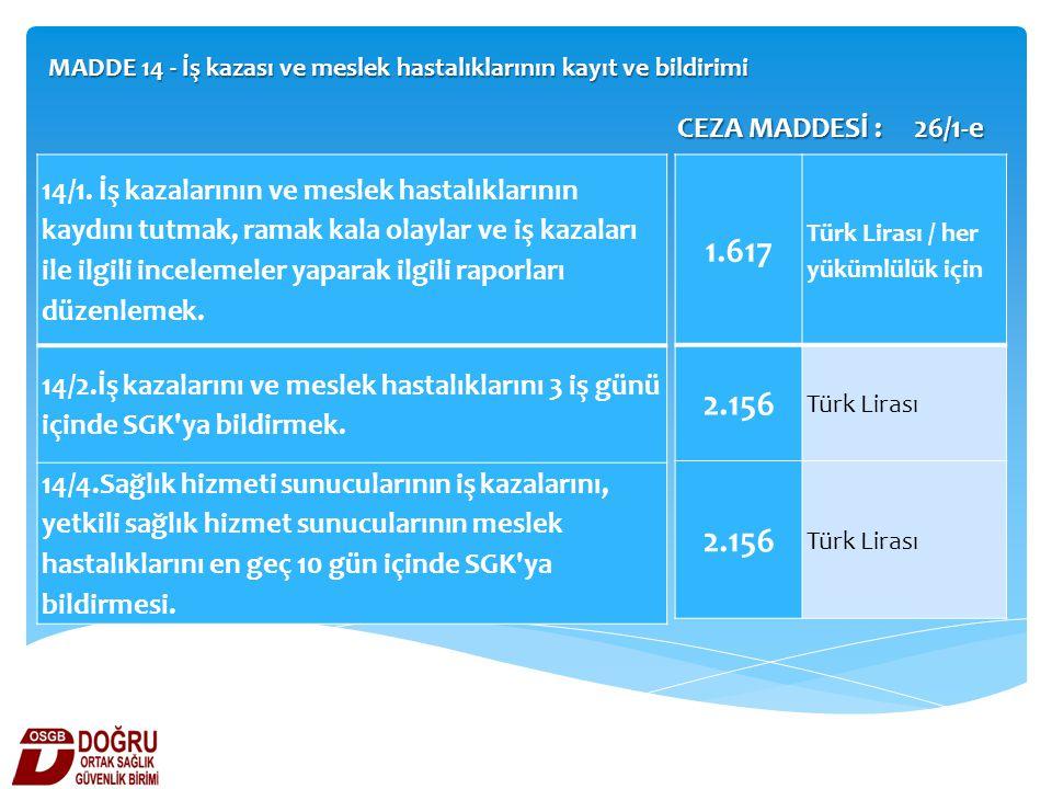 MADDE 14 - İş kazası ve meslek hastalıklarının kayıt ve bildirimi