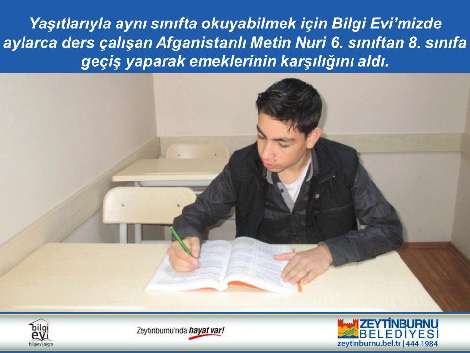 Yaşıtlarıyla aynı sınıfta okuyabilmek için Bilgi Evi'mizde aylarca ders çalışan Afganistanlı Metin Nuri 6.