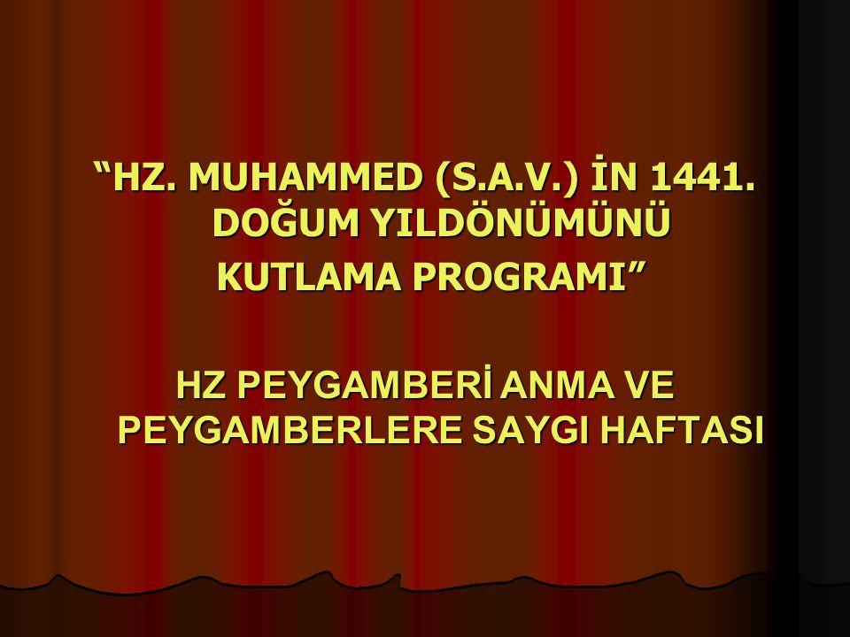 HZ. MUHAMMED (S.A.V.) İN 1441. DOĞUM YILDÖNÜMÜNÜ KUTLAMA PROGRAMI