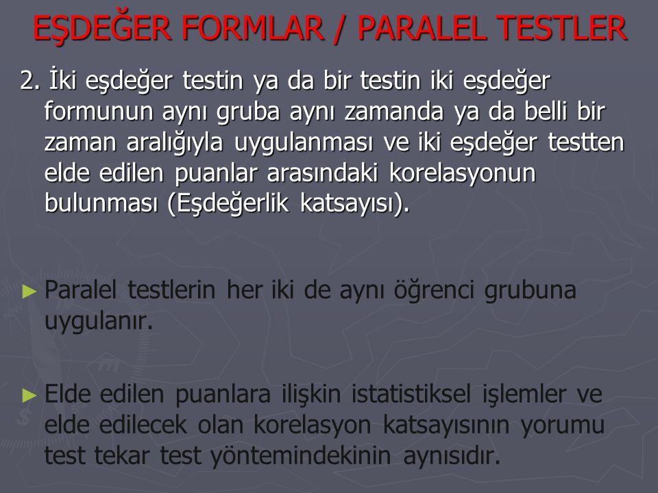EŞDEĞER FORMLAR / PARALEL TESTLER