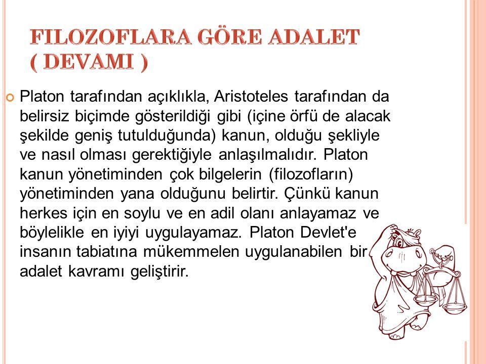 FILOZOFLARA GÖRE ADALET ( DEVAMI )