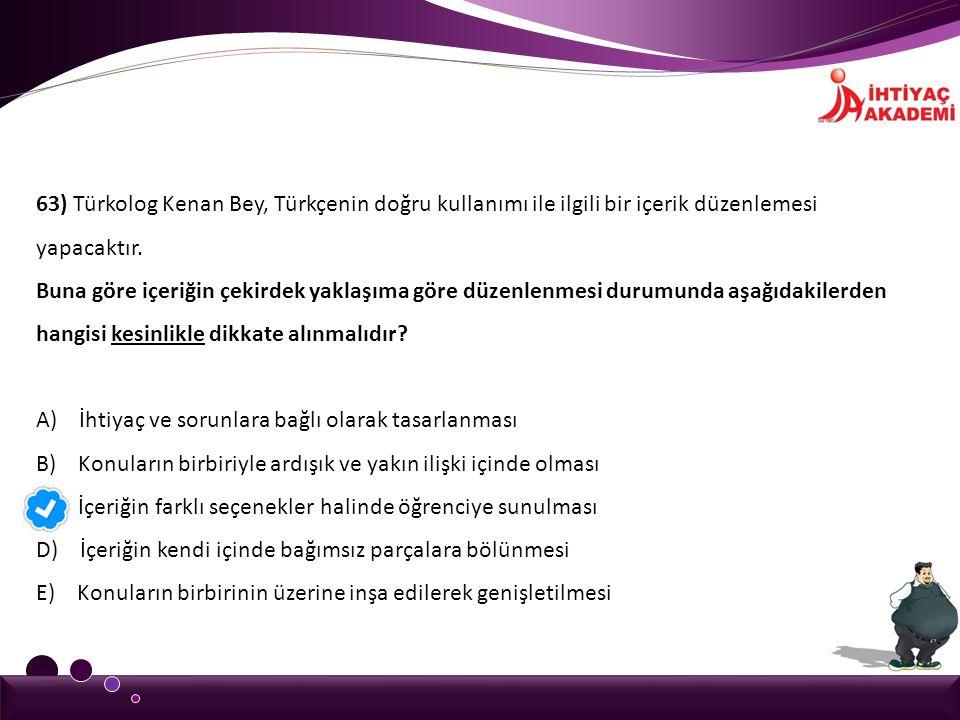 63) Türkolog Kenan Bey, Türkçenin doğru kullanımı ile ilgili bir içerik düzenlemesi yapacaktır.