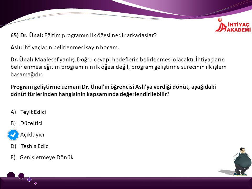 65) Dr. Ünal: Eğitim programın ilk öğesi nedir arkadaşlar