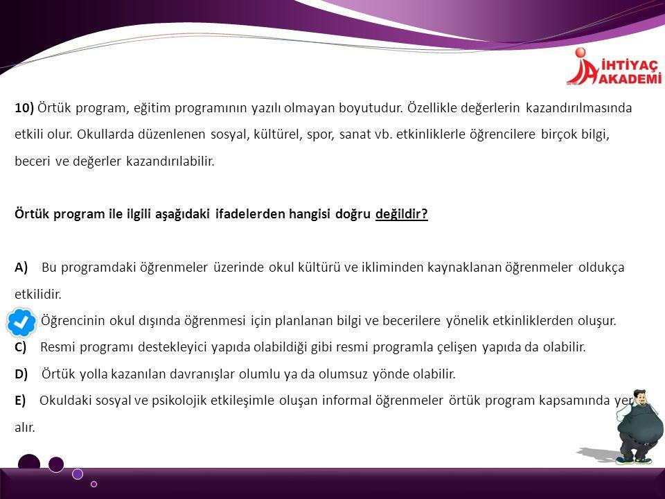 10) Örtük program, eğitim programının yazılı olmayan boyutudur