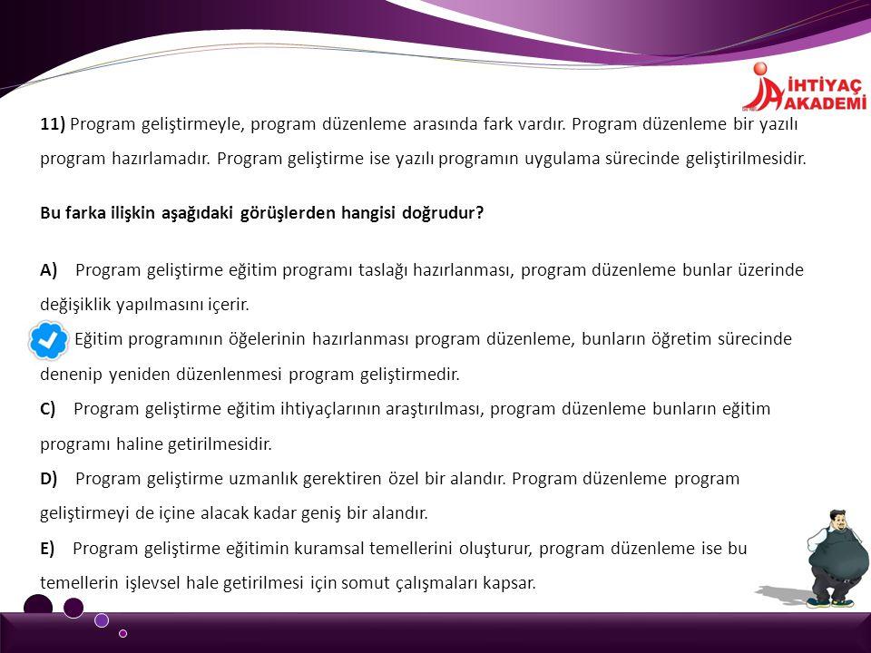 11) Program geliştirmeyle, program düzenleme arasında fark vardır