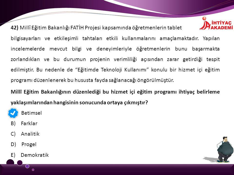 42) Millî Eğitim Bakanlığı FATİH Projesi kapsamında öğretmenlerin tablet