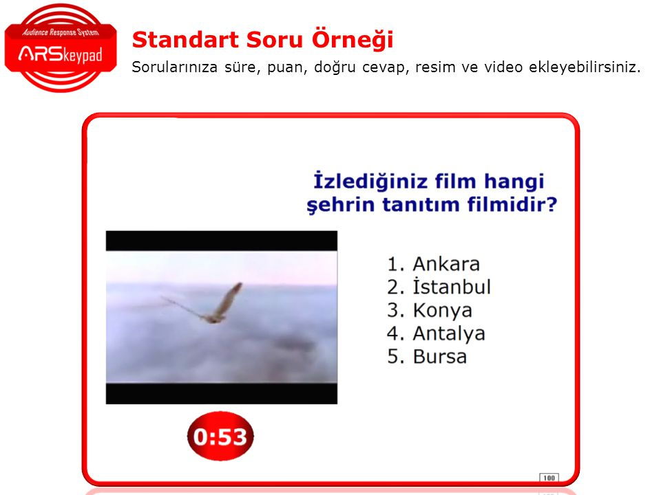 Standart Soru Örneği Sorularınıza süre, puan, doğru cevap, resim ve video ekleyebilirsiniz.