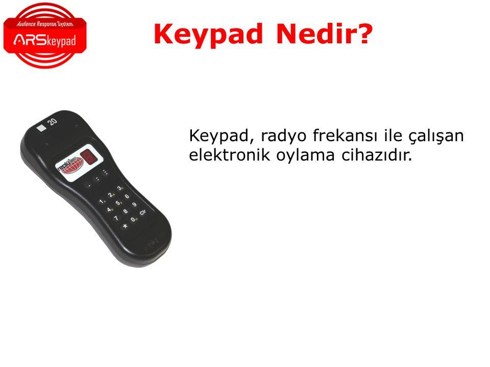 Keypad, radyo frekansı ile çalışan elektronik oylama cihazıdır.