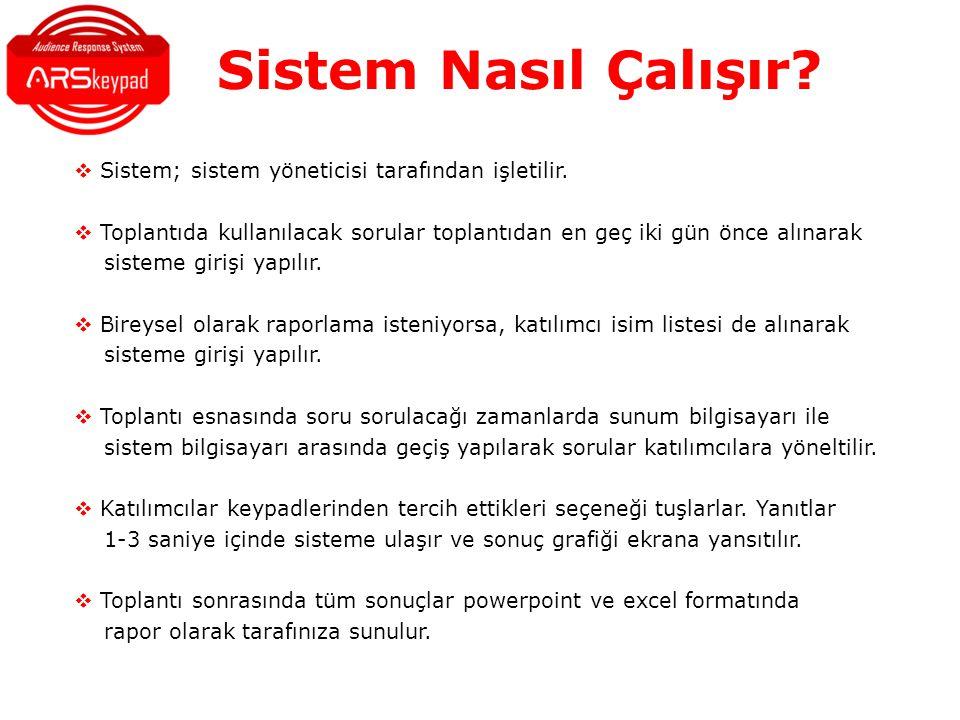 Sistem Nasıl Çalışır Sistem; sistem yöneticisi tarafından işletilir.