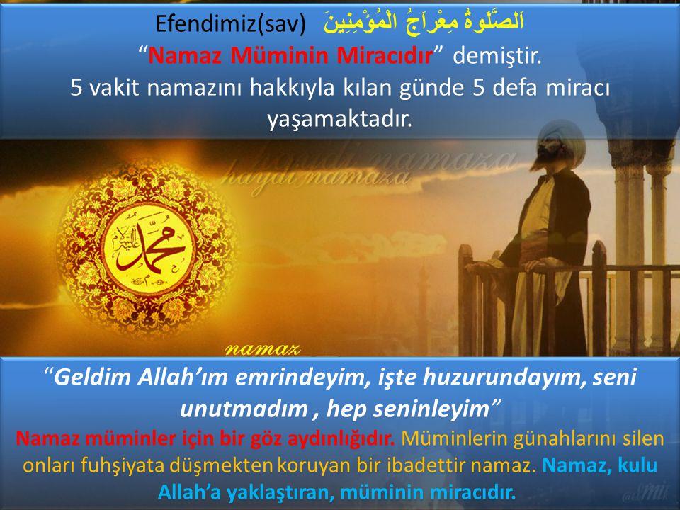 Efendimiz(sav) اَلصَّلَوةُ مِعْراَجُ الْمُؤْمِنِينَ