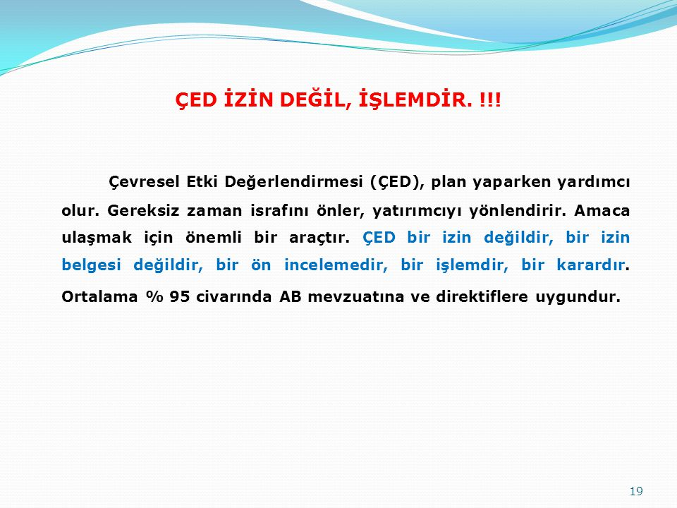 ÇED İZİN DEĞİL, İŞLEMDİR. !!!