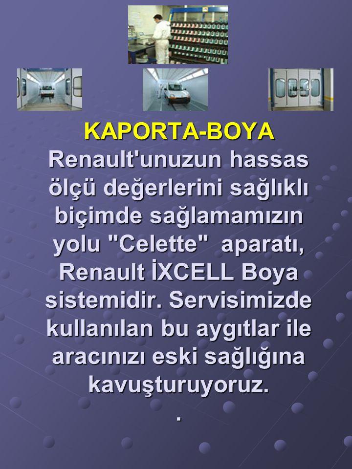 KAPORTA-BOYA Renault unuzun hassas ölçü değerlerini sağlıklı biçimde sağlamamızın yolu Celette aparatı, Renault İXCELL Boya sistemidir.