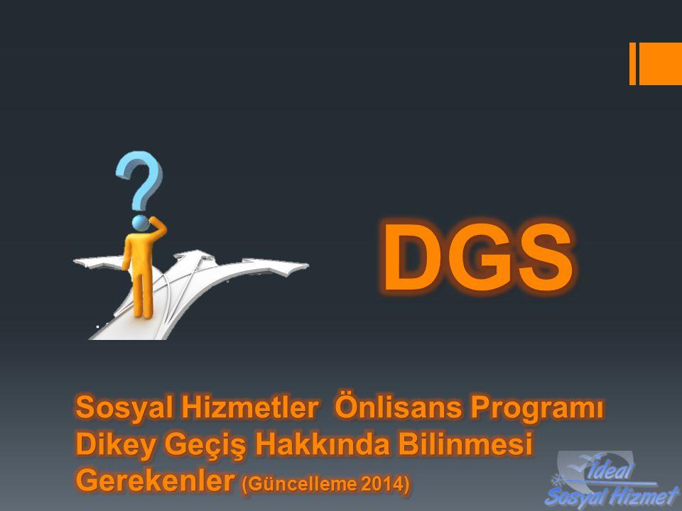 DGS Sosyal Hizmetler Önlisans Programı Dikey Geçiş Hakkında Bilinmesi Gerekenler (Güncelleme 2014)