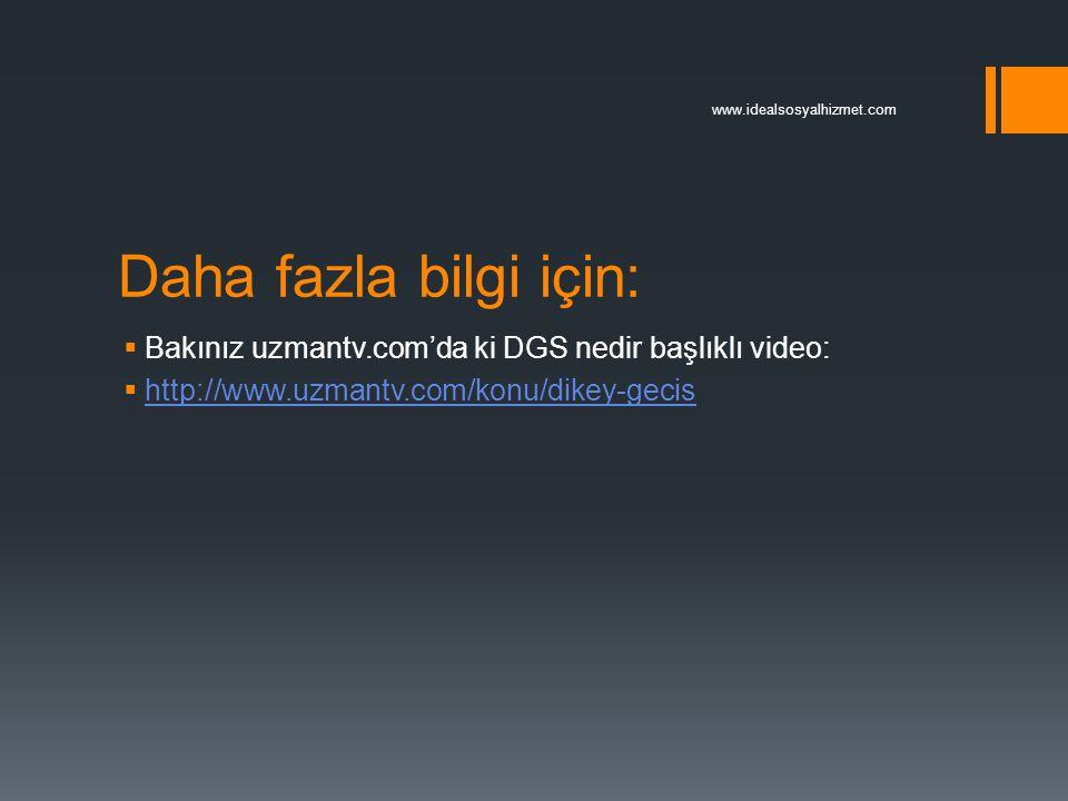 www.idealsosyalhizmet.com Daha fazla bilgi için: Bakınız uzmantv.com'da ki DGS nedir başlıklı video: