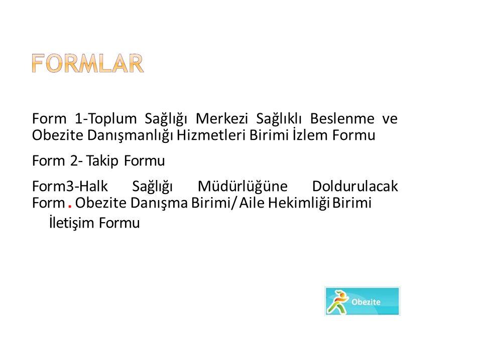 Form 1-Toplum Sağlığı Merkezi Sağlıklı Beslenme ve Obezite Danışmanlığı Hizmetleri Birimi İzlem Formu