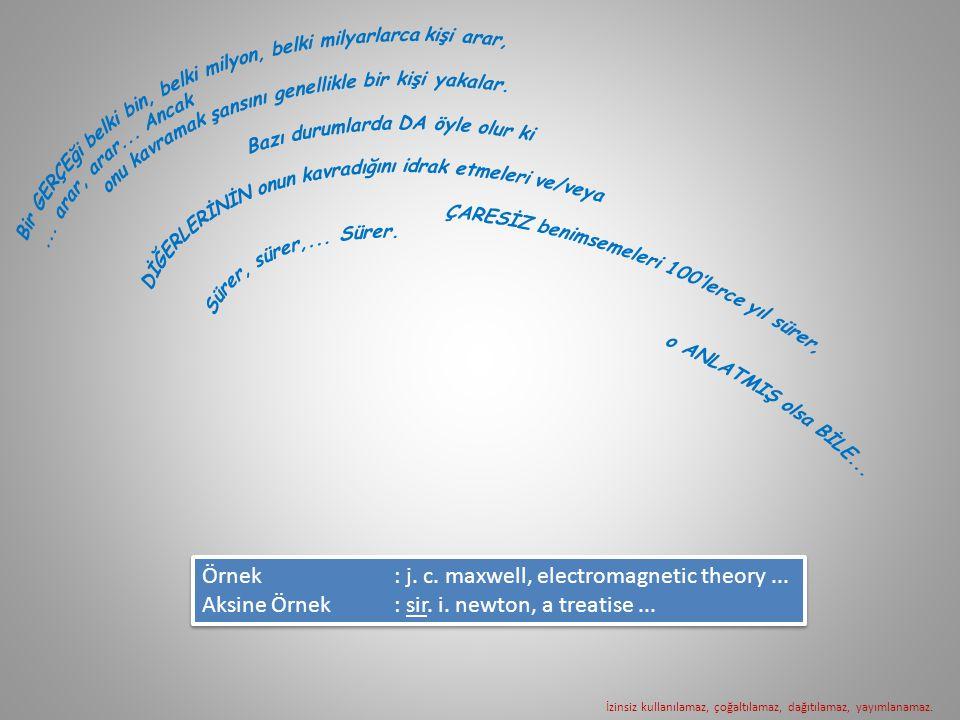 Örnek : j. c. maxwell, electromagnetic theory ...
