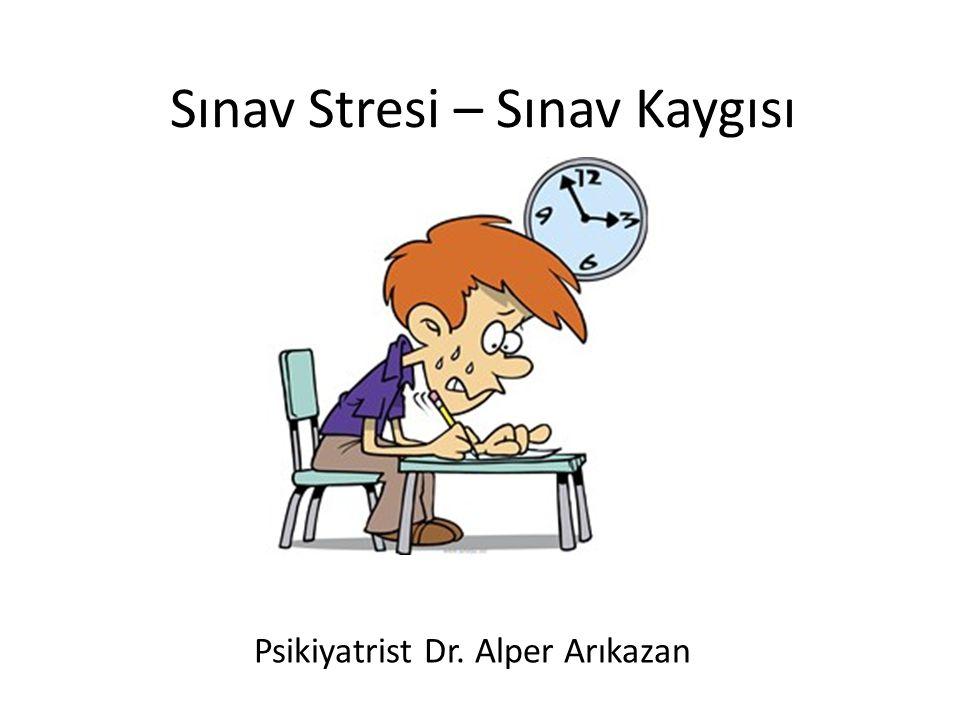Sınav Stresi – Sınav Kaygısı