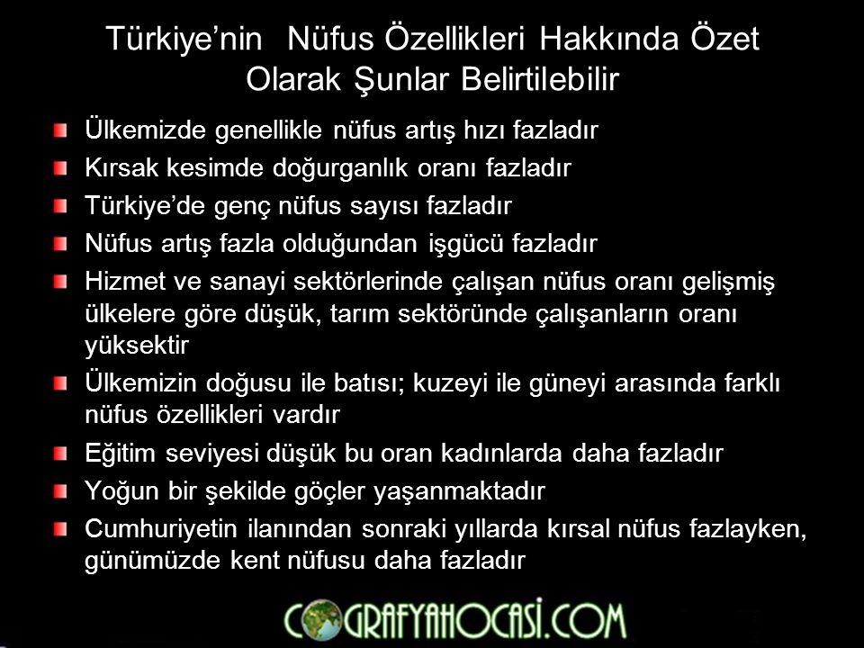 Türkiye'nin Nüfus Özellikleri Hakkında Özet Olarak Şunlar Belirtilebilir