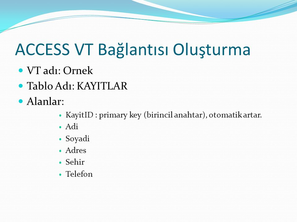 ACCESS VT Bağlantısı Oluşturma