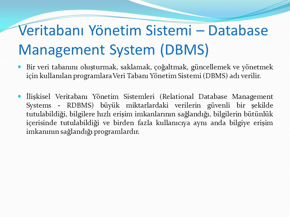 Veritabanı Yönetim Sistemi – Database Management System (DBMS)