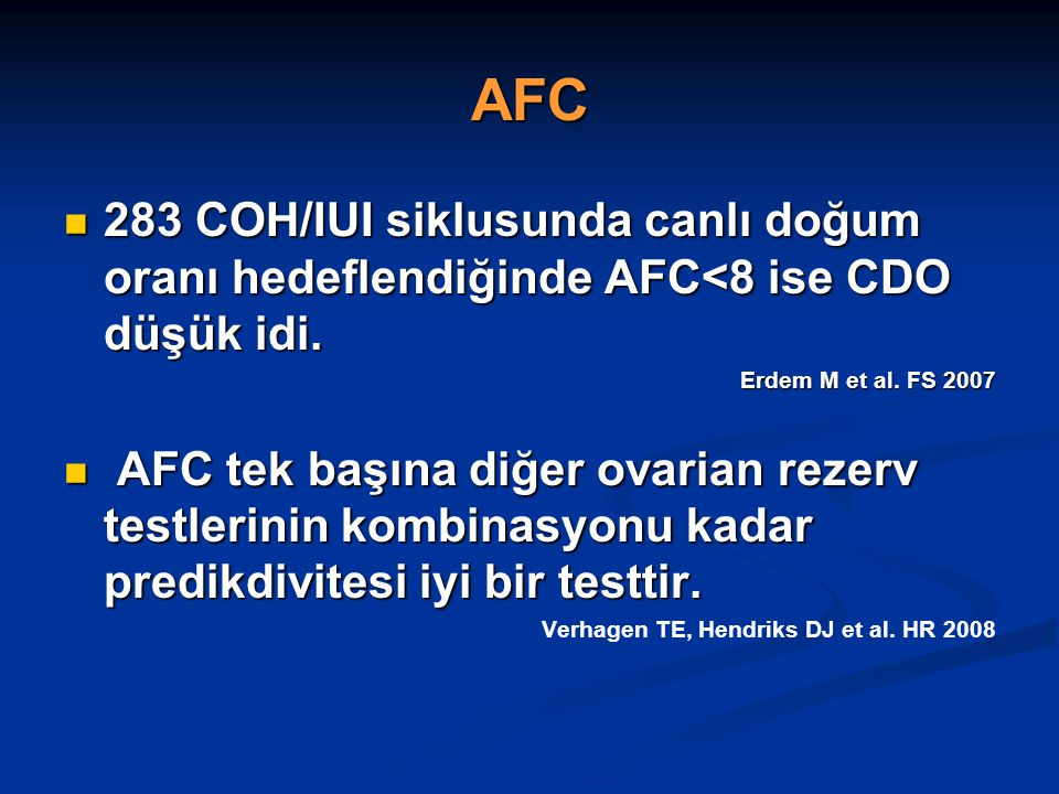 AFC 283 COH/IUI siklusunda canlı doğum oranı hedeflendiğinde AFC<8 ise CDO düşük idi. Erdem M et al. FS 2007.