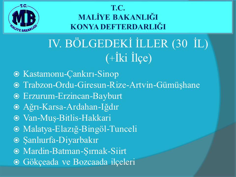 IV. BÖLGEDEKİ İLLER (30 İL) (+İki İlçe)