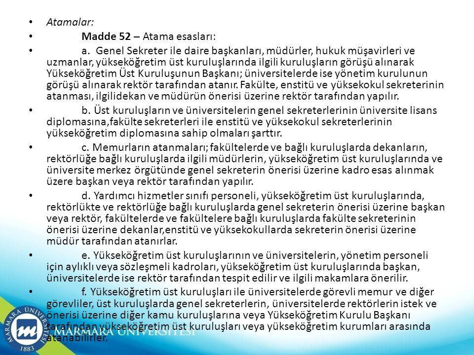Atamalar: Madde 52 – Atama esasları: