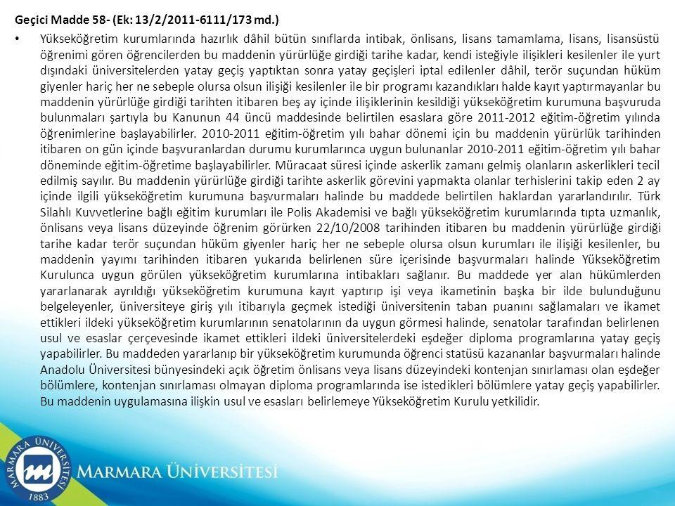 Geçici Madde 58- (Ek: 13/2/2011-6111/173 md.)