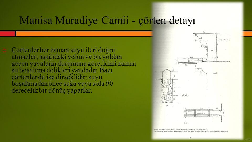 Manisa Muradiye Camii - çörten detayı
