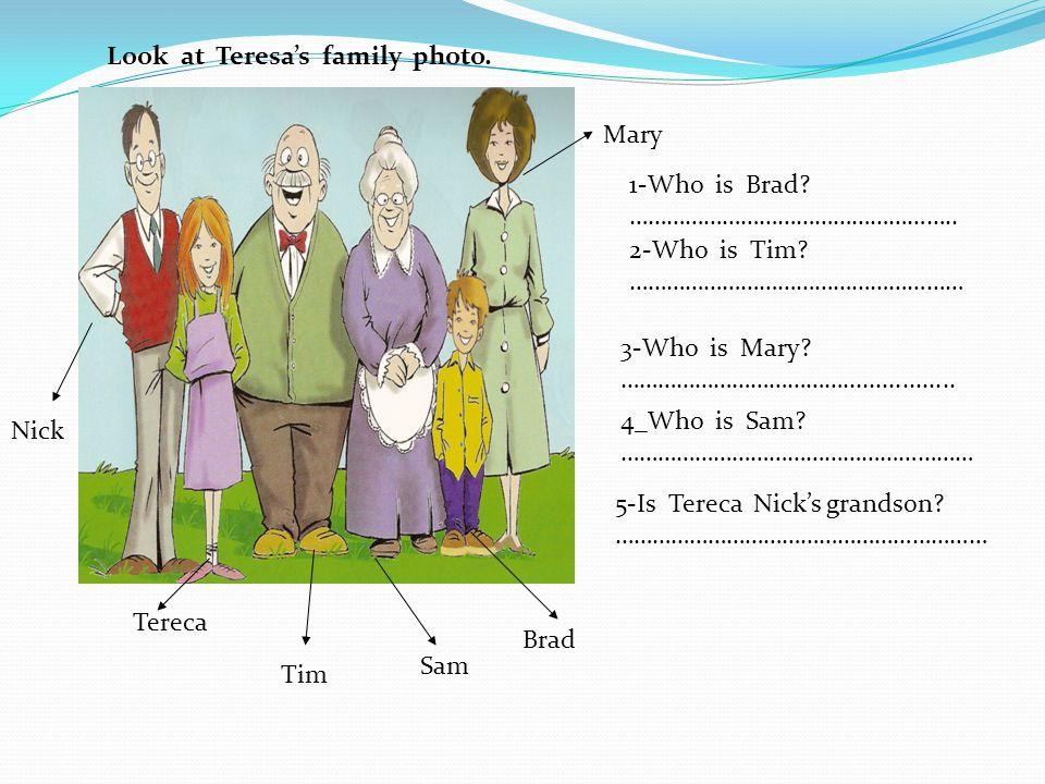 Look at Teresa's family photo.