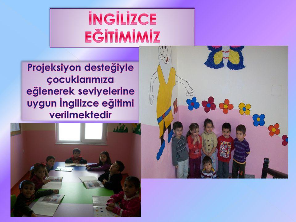 İNGİLİZCE EĞİTİMİMİZ Projeksiyon desteğiyle çocuklarımıza eğlenerek seviyelerine uygun İngilizce eğitimi verilmektedir.