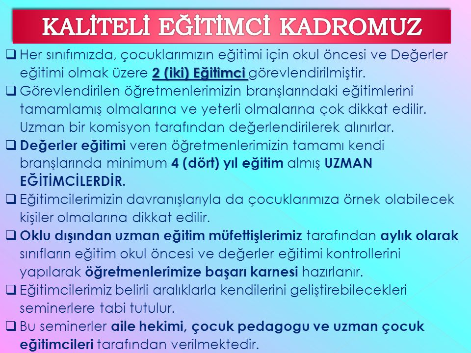 KALİTELİ EĞİTİMCİ KADROMUZ