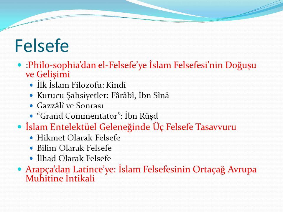 Felsefe :Philo-sophia'dan el-Felsefe'ye İslam Felsefesi'nin Doğuşu ve Gelişimi. İlk İslam Filozofu: Kindî.