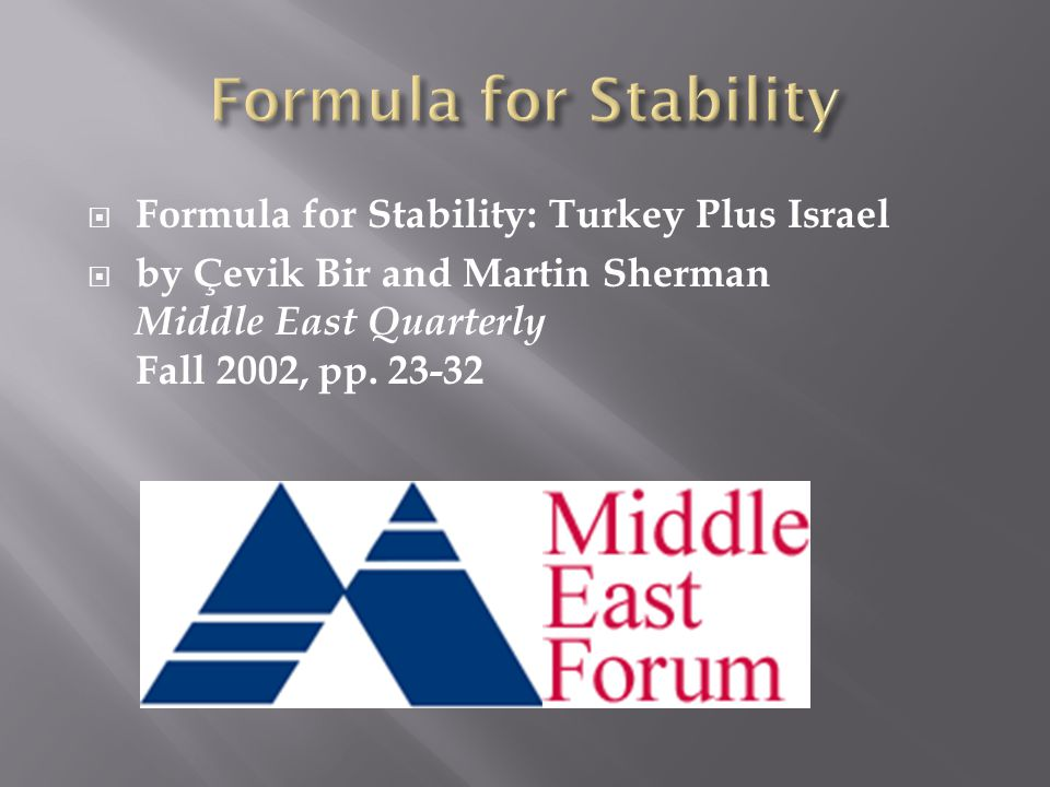 Formula for Stability Formula for Stability: Turkey Plus Israel