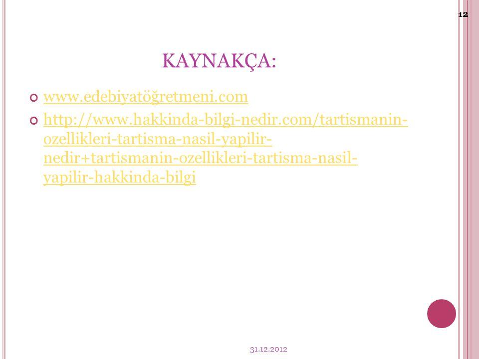 KAYNAKÇA: www.edebiyatöğretmeni.com