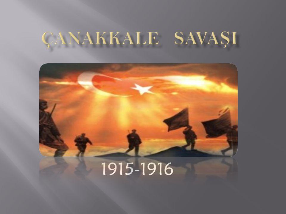 ÇANAKKALE SAVAŞI 1915-1916