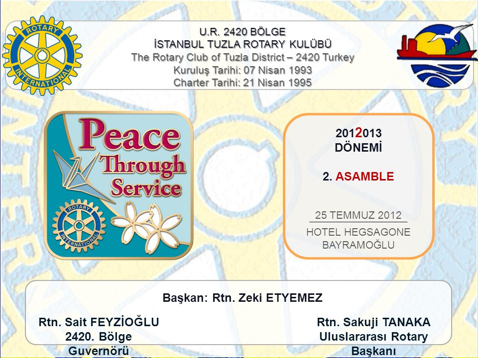 Başkan: Rtn. Zeki ETYEMEZ Uluslararası Rotary Başkanı