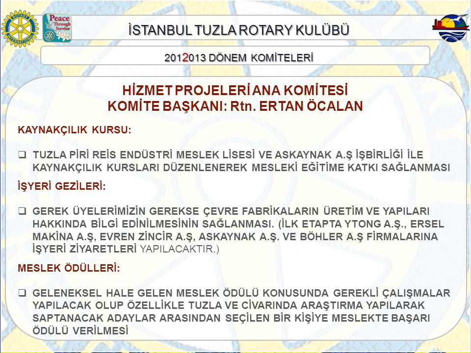 HİZMET PROJELERİ ANA KOMİTESİ KOMİTE BAŞKANI: Rtn. ERTAN ÖCALAN