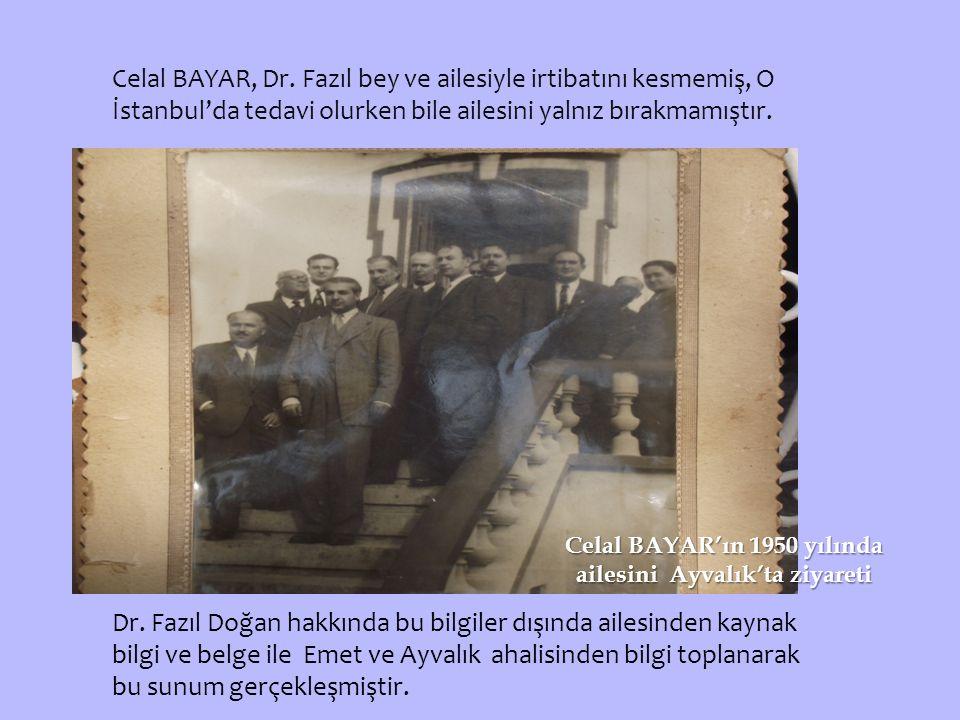 Celal BAYAR'ın 1950 yılında ailesini Ayvalık'ta ziyareti