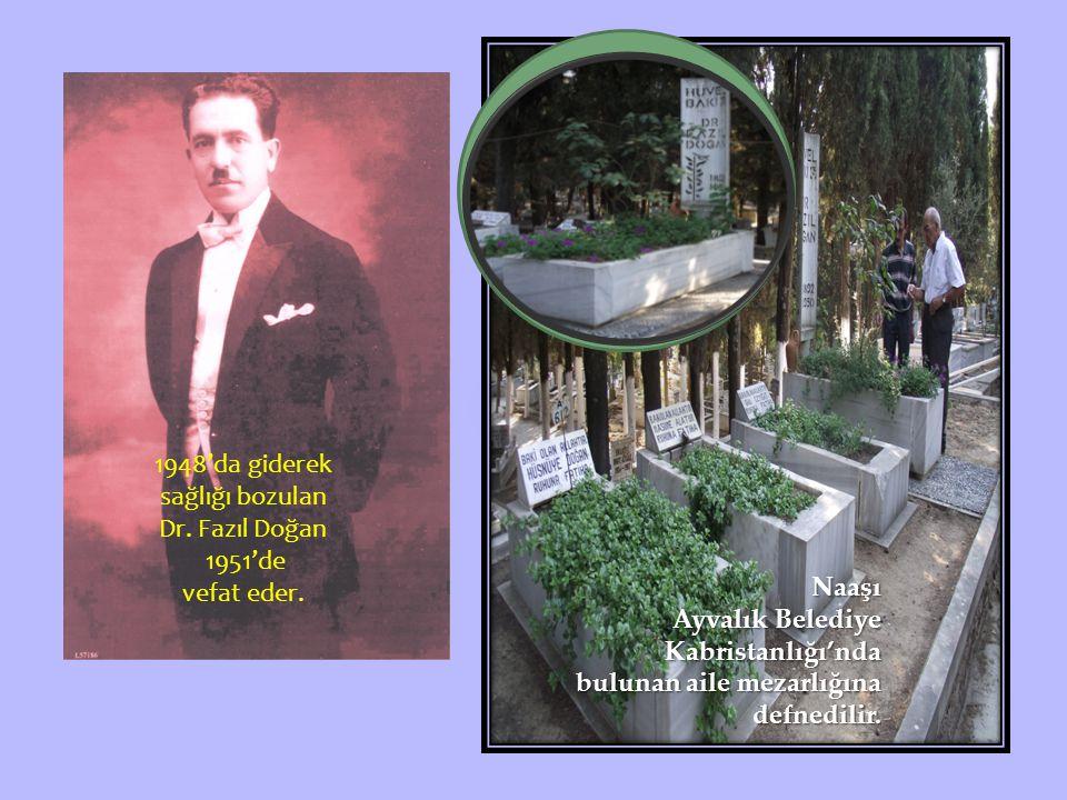 Naaşı Ayvalık Belediye Kabristanlığı'nda bulunan aile mezarlığına defnedilir. 1948'da giderek. sağlığı bozulan.