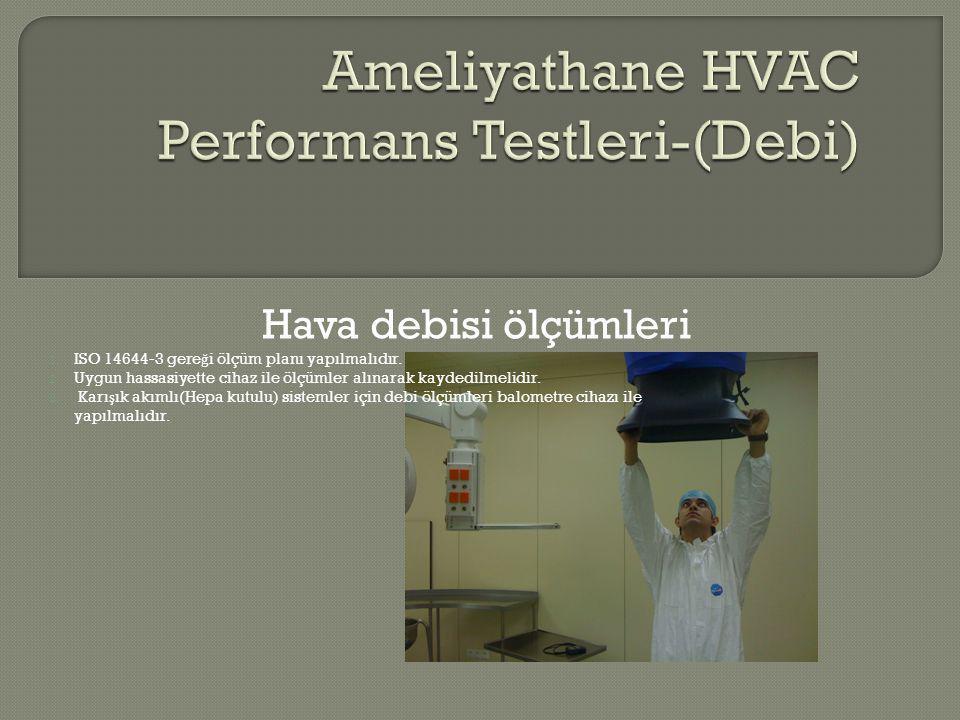 Ameliyathane HVAC Performans Testleri-(Debi)
