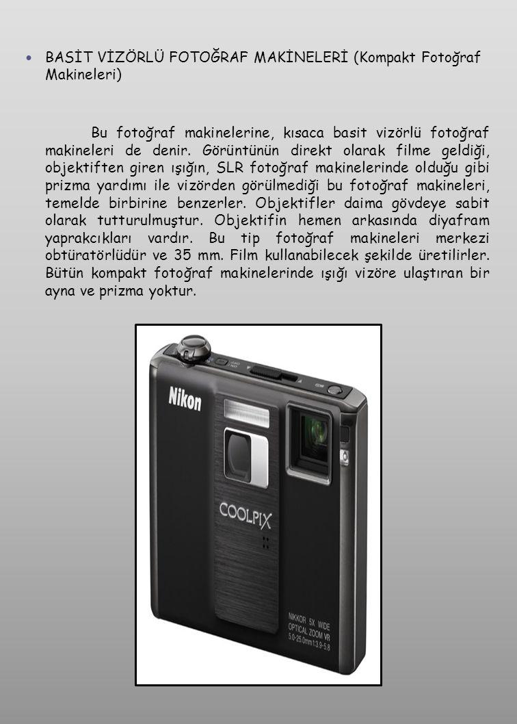 BASİT VİZÖRLÜ FOTOĞRAF MAKİNELERİ (Kompakt Fotoğraf Makineleri)