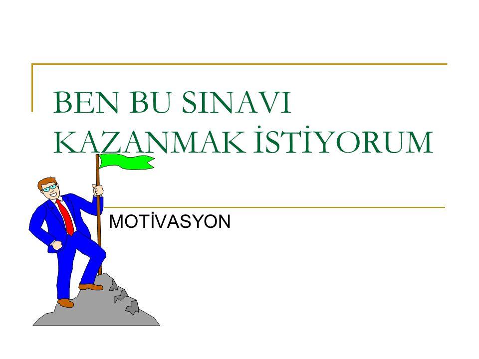 BEN BU SINAVI KAZANMAK İSTİYORUM