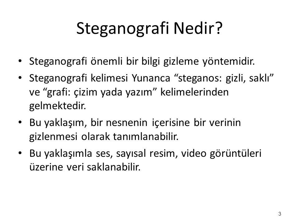Steganografi Nedir Steganografi önemli bir bilgi gizleme yöntemidir.