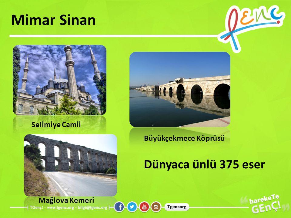Mimar Sinan Dünyaca ünlü 375 eser Selimiye Camii Büyükçekmece Köprüsü