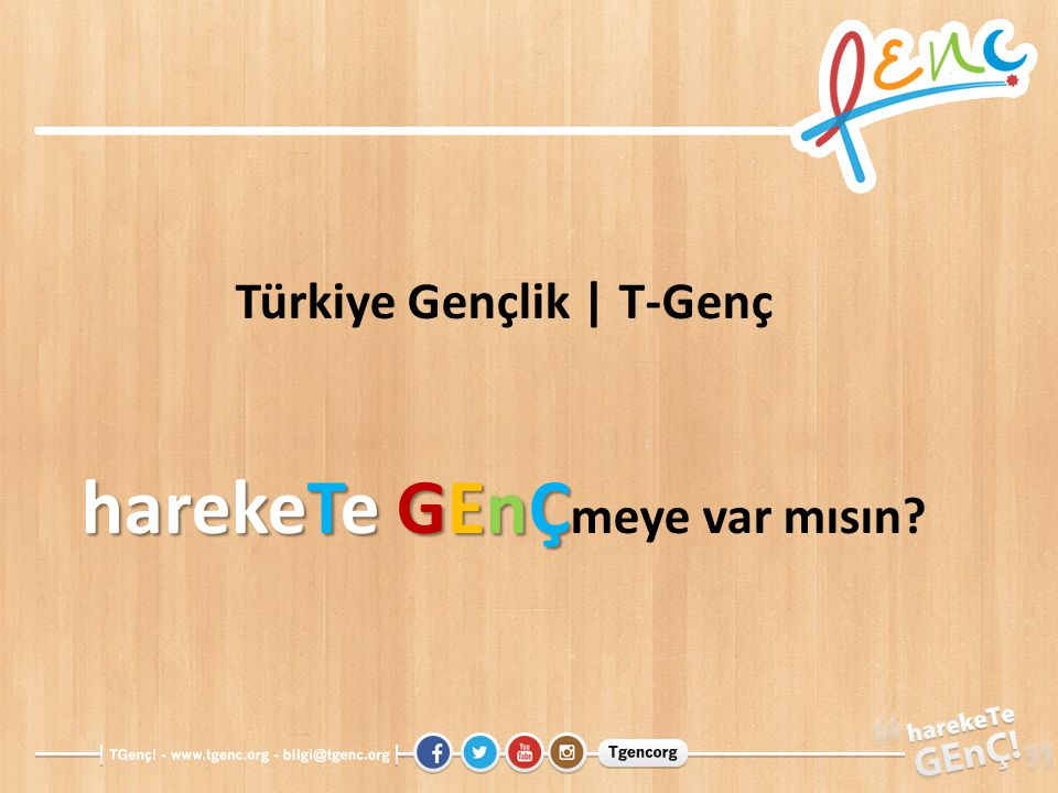 Türkiye Gençlik | T-Genç harekeTe GEnÇmeye var mısın