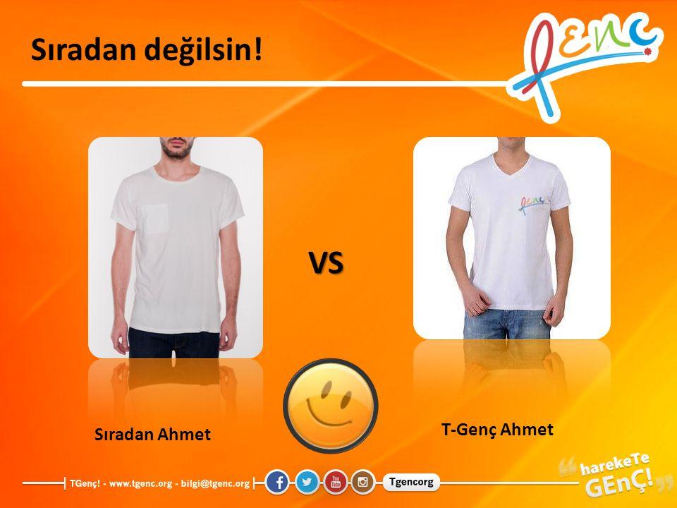 Sıradan değilsin! VS T-Genç Ahmet Sıradan Ahmet